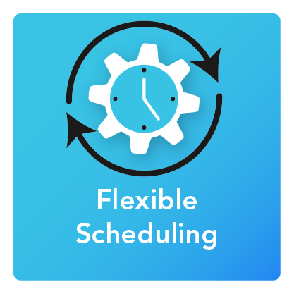 Flexible Scheduling: An icon of a gear with a clock at the center and circular arrows that surrounds it.